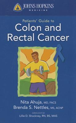 Johns Hopkins Patient Guide to Colon and Rectal Cancer By Choti, Michael, M.d.